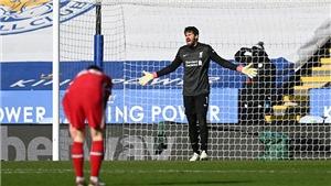 ĐIỂM NHẤN Leicester 3-1 Liverpool:  Thảm họa hàng thủ, Liverpool sắp mất cả Top 4
