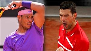 Kết quả Roland Garros hôm nay: Nadal và Djokovic đễ dàng thắng trận ra quân