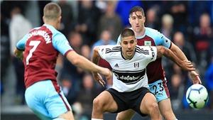 Lịch thi đấu bóng đá hôm nay. Trực tiếp Fulham vs Burnley, Betis vs Granada. K+PM, BĐTV