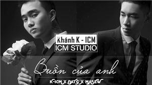 K-ICM bị đồn lấy tên bản quyền ca khúc 'Buồn của anh' của Đạt G, khai man tuổi...