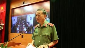 Bộ trưởng Bộ Công an: Xử lý nghiêm tội phạm liên quan đến phòng chống dịch COVID-19