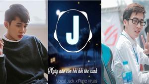 Jack sẽ hợp tác cùng ViruSs ra MV mới vào tháng 6 tới?