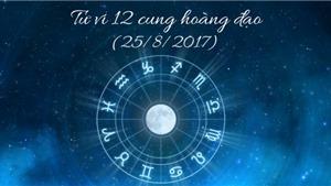 Tử vi ngày 25/8/2017 của 12 cung hoàng đạo