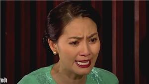'Luật trời': Ngọc Lan khóc lóc, ghen tuông vì Huy Khánh ngoại tình