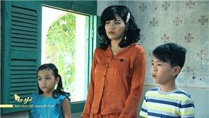 'Mẹ ghẻ': Em gái Phong sợ Diệu dụ dỗ mẹ sang tên nhà