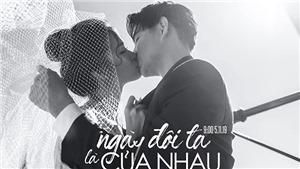 Ông Cao Thắng – Đông Nhi tung ảnh khóa môi nồng nàn trước lễ cưới chính thức