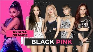 Vượt Ariana Grande, Blackpink trở thành 'nữ hoàng YouTube' mới