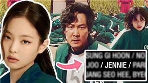 Hóng Jennie Blackpink đóng bom tấn 'Squid Game': Fan vỡ mộng khi biết sự thật