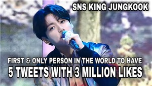 Jungkook BTS người duy nhất trên thế giới có 5 tweet trên 3 triệu like
