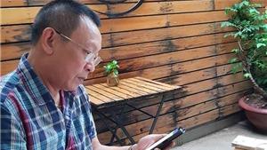 Nhà báo Lại Văn Sâm sẽ livestream lần đầu và duy nhất trên Facebook