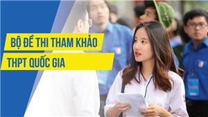 Bộ GDĐT công bố đề tham khảo thi THPT quốc gia 2019
