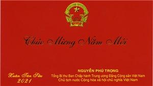 Thiếp chúc mừng năm mới 2021 của Tổng Bí thư, Chủ tịch nước Nguyễn Phú Trọng