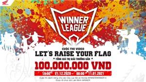 Liên Minh WINNER khởi động cuộc thi sáng tạo video