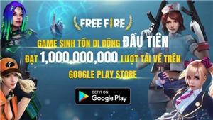 Garena Free Fire trở thành game sinh tồn di động đầu tiên đạt 1 tỷ lượt download trên Google Play Store