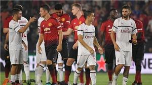 Trực tiếp bóng đá: MU vs Milan (23h36 hôm nay), ICC 2019. Trực tiếp FPT Play