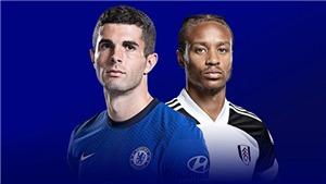 Link xem trực tiếpChelsea vs Fulham. K+, K+PM trực tiếp bóng đá Ngoại hạng Anh