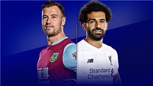 Link xem trực tiếp Burnley vs Liverpool. K+, K+PM trực tiếp bóng đá Ngoại hạng Anh
