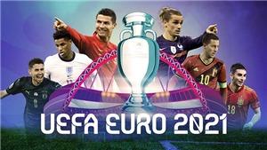 EURO 2020, 2021 tổ chức ở đâu, chiếu kênh nào, VTV6 và VTV3 có trực tiếp?