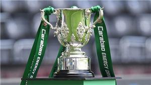 Lịch thi đấu và trực tiếp bóng đá Cúp Liên đoàn Anh League Cup