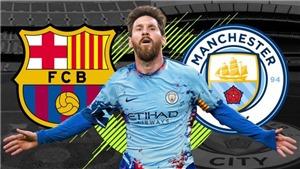 Chuyển nhượng Liga 27/8: Man City quyết mua Messi. Real chia tay 2 cầu thủ