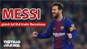 Messi vẫn có lợi thế xét xử nếu Barcelona kiện ra tòa