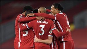 Liverpool ngày càng đáng sợ vì vẫn rực cháy khát vọng vô địch