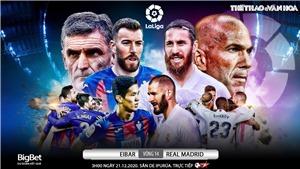 Soi kèo nhà cái Eibar vs Real Madrid. Trực tiếp vòng 14 La Liga