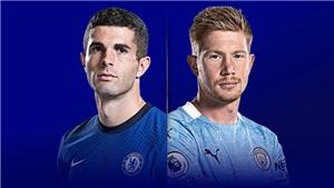 Trực tiếp bóng đá Anh hôm nay: Chelsea-Man City. Newcastle-Leicester