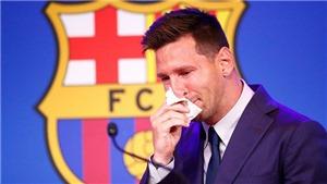 Messi bật khóc trong buổi họp báo chia tay Barcelona
