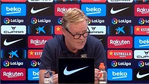 HLV Koeman bỏ họp báo, xin sự ủng hộ từ CĐV Barca