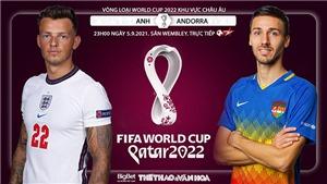 Soi kèo nhà cái Anh vs Andorra và nhận định bóng đá vòng loại World Cup (23h00, 5/9)