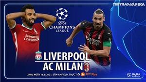 Soi kèo nhà cái Liverpool vs AC Milan và nhận định bóng đá cúp C1 (2h00, 16/9)