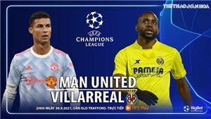 Soi kèo nhà cái MU vs Villarreal. Nhận định bóng đá, dự đoán Cúp C1 hôm nay (2h00, 30/9)