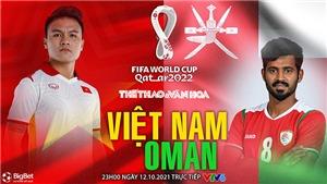 Soi kèo nhà cái Việt Nam vs Oman. Nhận định, dự đoán bóng đá World Cup 2022 (23h00, 12/10)