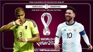 Soi kèo nhà cái Venezuela vs Argentina và nhận định bóng đá vòng loại World Cup 2022 (7h00, 3/9)