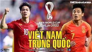 Soi kèo nhà cái ĐT Việt Nam vs Trung Quốc. Nhận định, dự đoán bóng đá World Cup 2022 (00h00, 8/10)