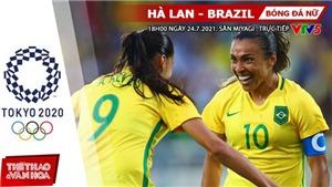 Kèo nhà cái. Soi kèo nữ Hà Lan vs Brazil. VTV6 VTV5 trực tiếp bóng đá Olympic 2021