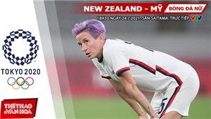 Kèo nhà cái. Soi kèo nữ New Zealand vs Mỹ. VTV6 VTV5 trực tiếp bóng đá Olympic 2021
