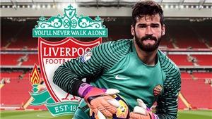 Alisson Becker gia nhập Liverpool: Từ dự bị của Szczesny đến thủ môn đắt giá nhất lịch sử