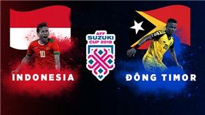 Xem trực tiếp Indonesia vs Timor Leste (19h00, 13/11), vòng bảng AFF Cup 2018