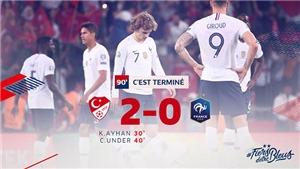 Thổ Nhĩ Kỳ 2-0 Pháp: Thất bại gây sốc của nhà ĐKVĐ thế giới