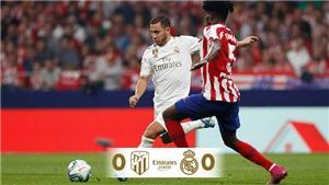 Atletico 0-0 Real Madrid: Hazard mờ nhạt, derby Madrid bất phân thắng bại