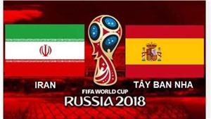 TRỰC TIẾP Iran vs Tây Ban Nha (01h00, 21/6)