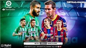 Soi kèo nhà cáiReal Betis vs Barcelona. BĐTV trực tiếp bóng đá Tây Ban Nha La Liga