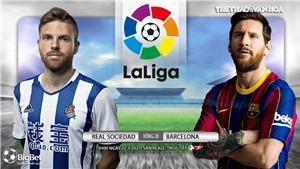 Soi kèo nhà cái Real Sociedad vs Barcelona. BĐTV trực tiếp bóng đá Tây Ban Nha