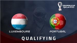 Soi kèo nhà cáiLuxembourg vs Bồ Đào Nha. Vòng loại World Cup 2022