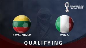 Soi kèo nhà cáiLithuania vs Italy. Vòng loại World Cup 2022 khu vực châu Âu