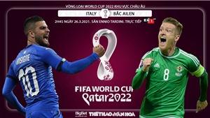 Soi kèo nhà cáiItaly vs Bắc Ireland. K+ 1 trực tiếp vòng loại World Cup 2022 khu vực châu Âu