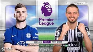 Soi kèo nhà cái Chelsea vs West Brom. K+, K+PM trực tiếp bóng đá Anh
