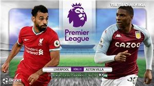 Soi kèo nhà cáiLiverpool vs Aston Villa. K+PM trực tiếp bóng đá Ngoại hạng Anh